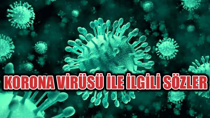 Korona Virüsü İle İlgili Sözler