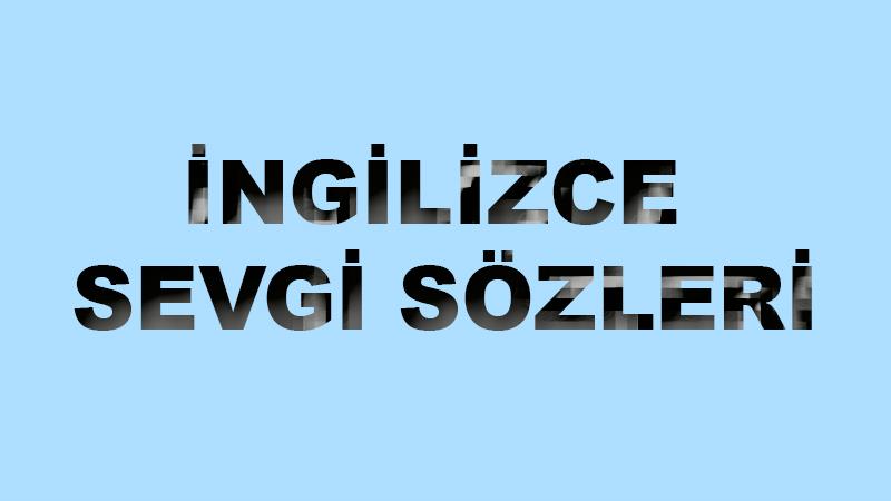 İngilizce Sevgi Sözleri / Mesajları / Aşk / Yeni
